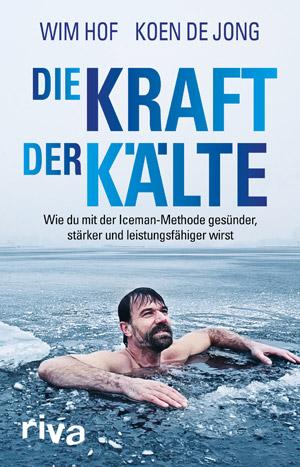 Die Kraft der Kälte, Wim Hof, Koen de Jong, Regenerieren