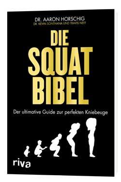 Squat-Bibel_Der-ultimative-Guide-zur-perfekten-Kniebeuge_Aaron-Horschig