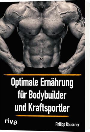 So ernähren sich Kraftsportler und Bodybuilder richtig