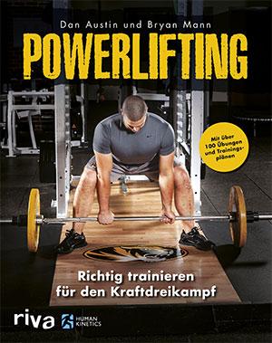 Richtig trainieren für den Kraftdreikampf – mit über 100 Übungen und Trainingsplänen